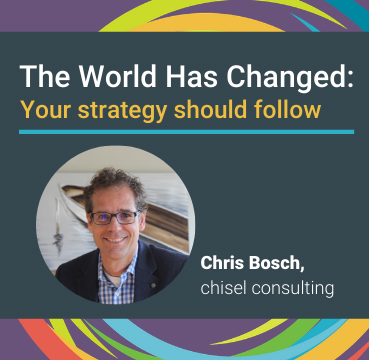 The World Changed: Your Strategy Should Follow